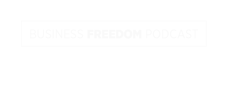Business Freedom Podcast Header words with rectangle-9