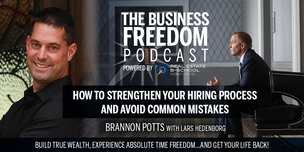 How to Strengthen Your Hiring Process and Avoid Common Mistakes w/Brannon Potts