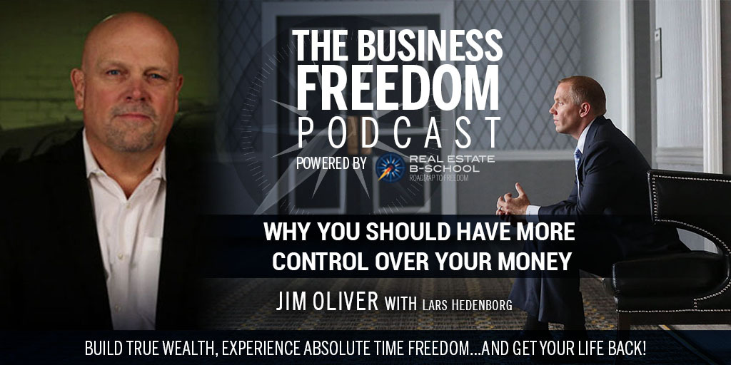 Why You Should Have More Control Over Your Money w/Jim Oliver